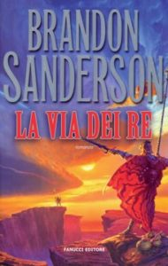 La Via Del Re, Brandon Sanderson - Lande Incantate