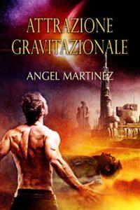 Attrazione gravitazionale - Angel Martinez - Lande Incantate