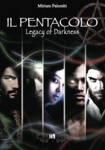 Il Pentacolo. The Legacy of Darkness - Miriam Palombi - Lande Incantate