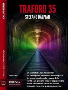 Traforo 35 - Stefano Dalpian - Finalista Premio Odissea Delos - Lande Incantate