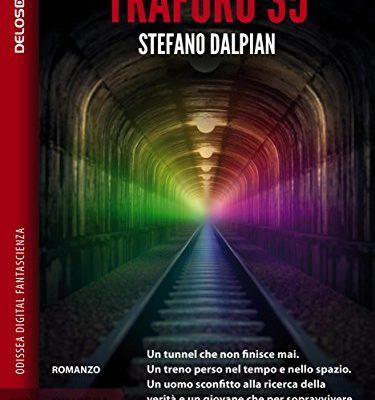 Traforo 35 di Stefano Dalpian | Finalista Premio Odissea | Disponibile in e-book