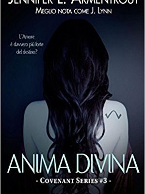 Anima divina. Covenant series: 3 di Jennifer L. Armentrout | Disponibile in libreria dal 16 marzo