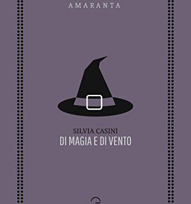 Di magia e di vento (Amaranta) di Silvia Casini | Disponibile in Ebook dal 6 marzo