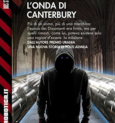 L'onda di Canterbury (Robotica.it) di Maico Morellini | Disponibile in ebook dal 28 marzo
