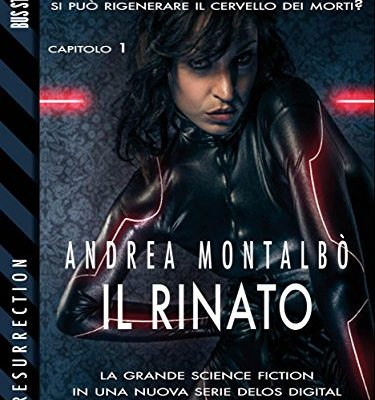 Il rinato (Resurrection) di Andrea Montalbò | Disponibile in ebook dal 28 marzo