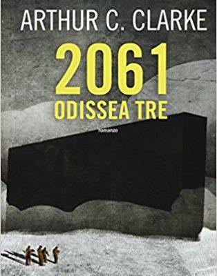 2061: Odissea tre di Arthur C. Clarke | Disponibile in libreria dal 20 aprile