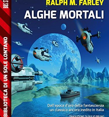 Alghe mortali (Biblioteca di un sole lontano) di Stanley G. Weinbaum e Ralph Milne Farley | Disponibile in ebook dal 4 aprile