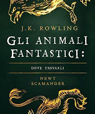 Gli Animali Fantastici: dove trovarli (I libri della Biblioteca di Hogwarts) di J.K. Rowling [NUOVA EDIZIONE] | Dal 20 aprile