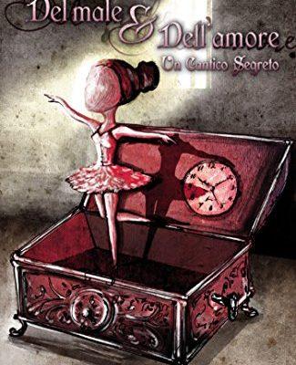 Del male e dell'amore: Un cantico segreto di Francesco Paolo Cinconze | Disponibile in ebook dal 3 aprile