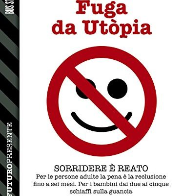 Fuga da Utòpia (Futuro Presente) di Paolo Ninzatti | Disponibile in ebook dall'11 aprile