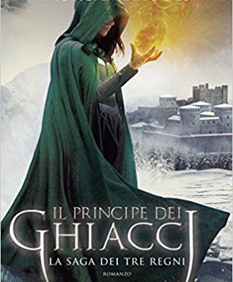 Il principe dei ghiacchi. La saga dei tre regni di Morgan Rhodes | Disponibile in libreria dal 13 aprile