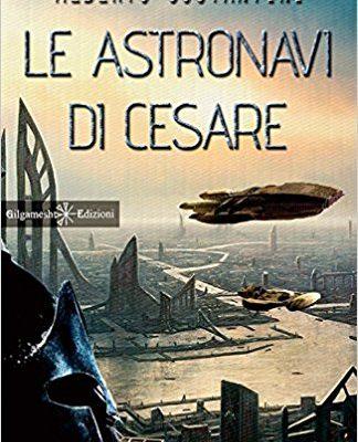 Le astronavi di Cesare di Alberto Costantini | Disponibile in libreria dal 24 aprile