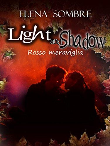 Light and Shadow: rosso meraviglia - Lande Incantate