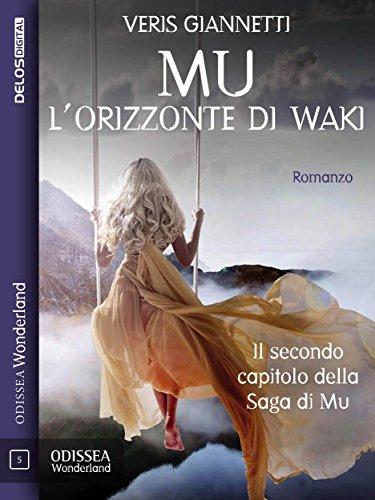 Mu 2 - L'orizzonte di Waki: Mu 2 - Lande Incantate
