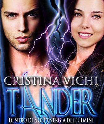 Tander: Dentro di noi l'energia dei fulmini di Cristina Vichi | Disponibile in ebook dal 20 Maggio
